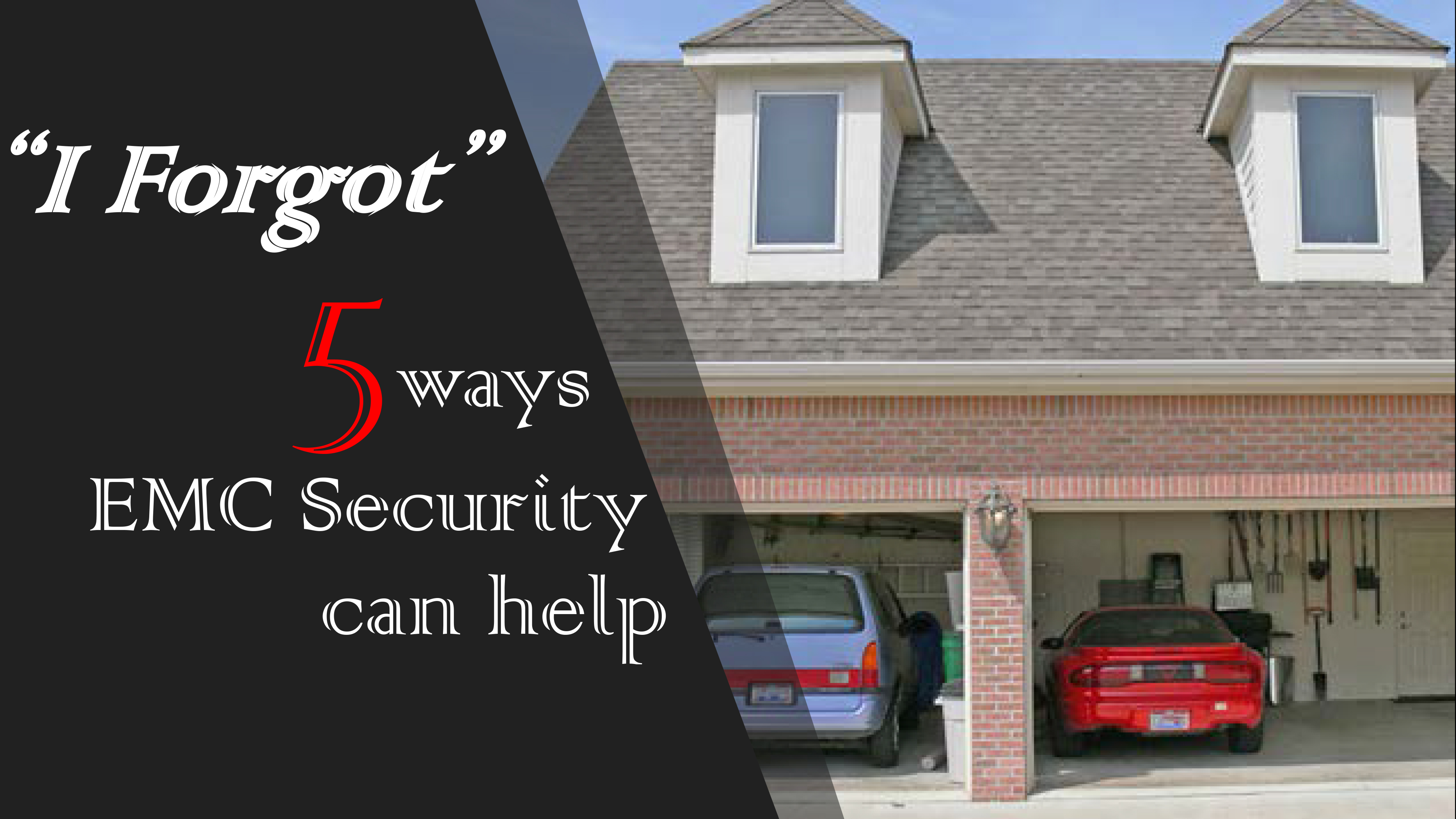 I forgot 5 ways emc security can help emc security for Emc security systems